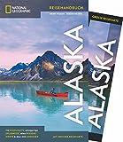 NATIONAL GEOGRAPHIC Reisehandbuch Alaska: Der ultimative Reiseführer mit über 500 Adressen und praktischer Faltkarte zum Herausnehmen für alle Traveler.