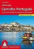 Jakobsweg - Caminho Português: Von Porto nach Santiago de Compostela mit...