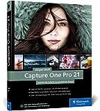 Capture One Pro 21: Profitricks und Expertenwissen zur Bildbearbeitung. In über...