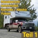Reisebericht Wohnmobil | Kanada / Alaska / Yukon | Teil 1