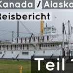 Reisebericht Wohnmobil 2015 | Kanada / Alaska | Tag 01-03