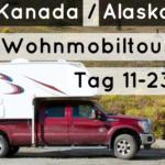 Reisebericht Wohnmobil 2015 | Kanada / Alaska | Tag 11-23