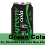 Green Cola ▷ Die Alternative zur Coca Cola Life?