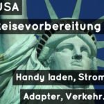 USA Reisevorbereitung [Handy laden, Strom, Adapter, Verkehr…]