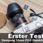 Samyang 12mm F2.0 Objektiv – erster Test