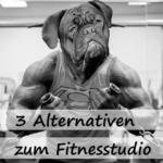 Kein Bock aufs Gym? | 3 Alternativen zum Fitnessstudio | Motivationstipps!