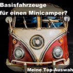 Meine Top-Auswahl Basisfahrzeuge für einen Minicamper