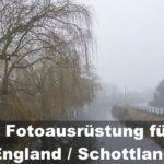 Fotoausrüstung für England / Schottland