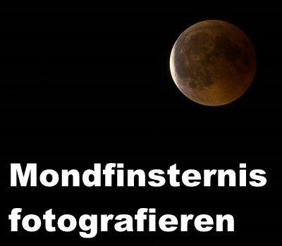 mondfinsternis-fotografieren