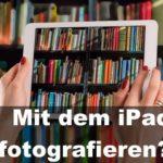 """""""Japanisch"""" fotografieren und schnelle Bildkontrolle [Fotografieren mit dem iPad?]"""
