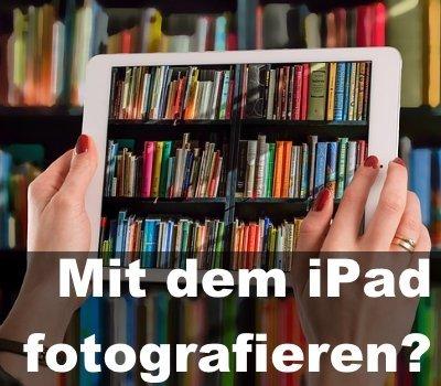 mit-ipad-fotografieren