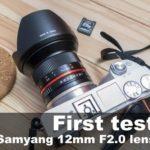 Samyang 12mm F2.0 lens – first test