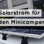 Solarstrom für den Minicamper einfach realisiert [Update Minicamper]
