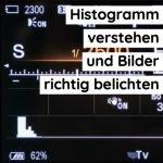 Das Histogramm in der Fotografie verstehen