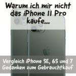 Ein neues iPhone? Warum es nicht das 11 Pro sein muss!