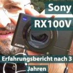 Sony RX100 V nach ungefähr 3 Jahren – Erfahrungsbericht
