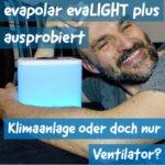 evapolar evaLIGHT plus ausprobiert | Klimaanlage oder doch nur Ventilator?